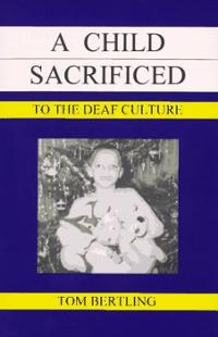 a-child-sacrificed-deaf-culture-tom-bertling-paperback-cover-art