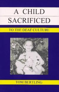 a-child-sacrificed-deaf-culture-tom-bertling-paperback-cover-art